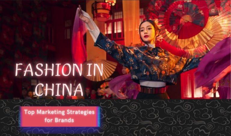 La mode en Chine : Principales stratégies de marketing pour les marques