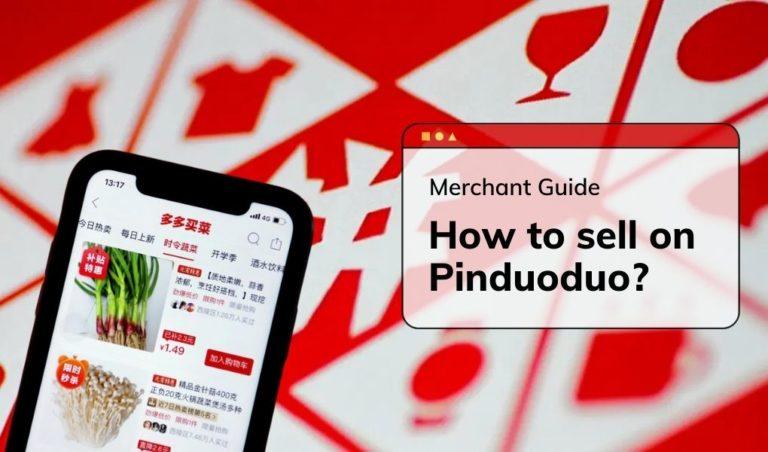 Comment vendre sur Pinduoduo ? Guide du commerçant